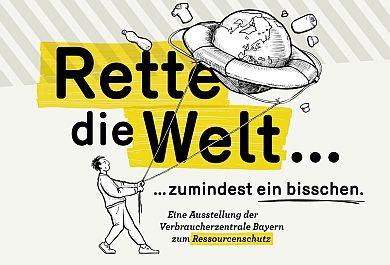 """Ausstellung """"Rette die Welt … """" zum Thema Ressourcenschutz"""